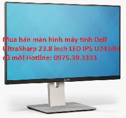 Mua bán màn hình máy tính Dell UltraSharp 23.8 inch LED IPS U2414H cũ mới