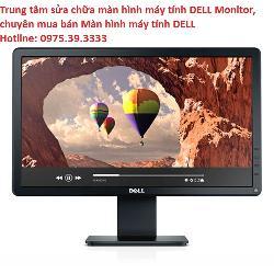 Chuyên sửa chữa màn hình máy tính DELL Monitor LCD E1914H 19 inch