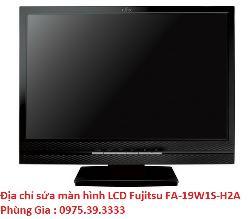Địa chỉ sửa màn hình LCD Fujitsu FA-19W1S-H2A uy tín giá rẻ