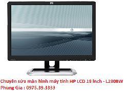 Chuyên sửa màn hình máy tính HP LCD 19 inch - L1908W uy tín