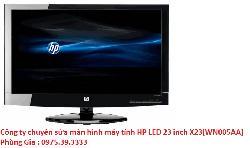 Công ty chuyên sửa màn hình máy tính HP LED 23 inch X23(WN005AA) wide